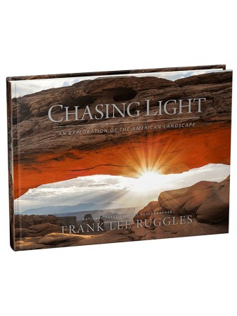 Chasing Light: An Exploration of the American Landscape, Hardcover by Frank Lee Ruggles