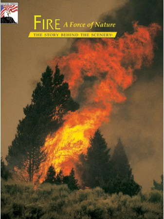Fire a Force of Nature - The Story Behind the Scenery