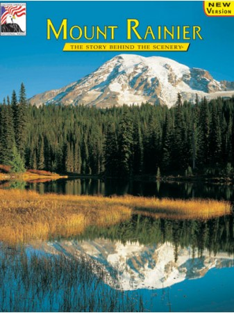 Mount Rainier - The Story Behind the Scenery