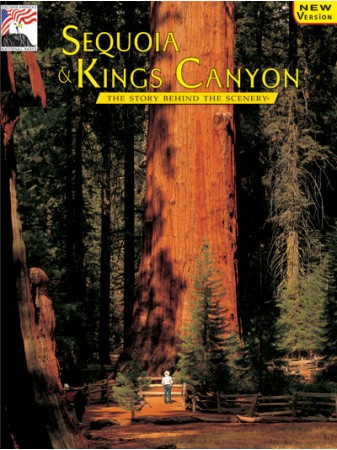 Sequoia & Kings Canyon - The Story Behind the Scenery